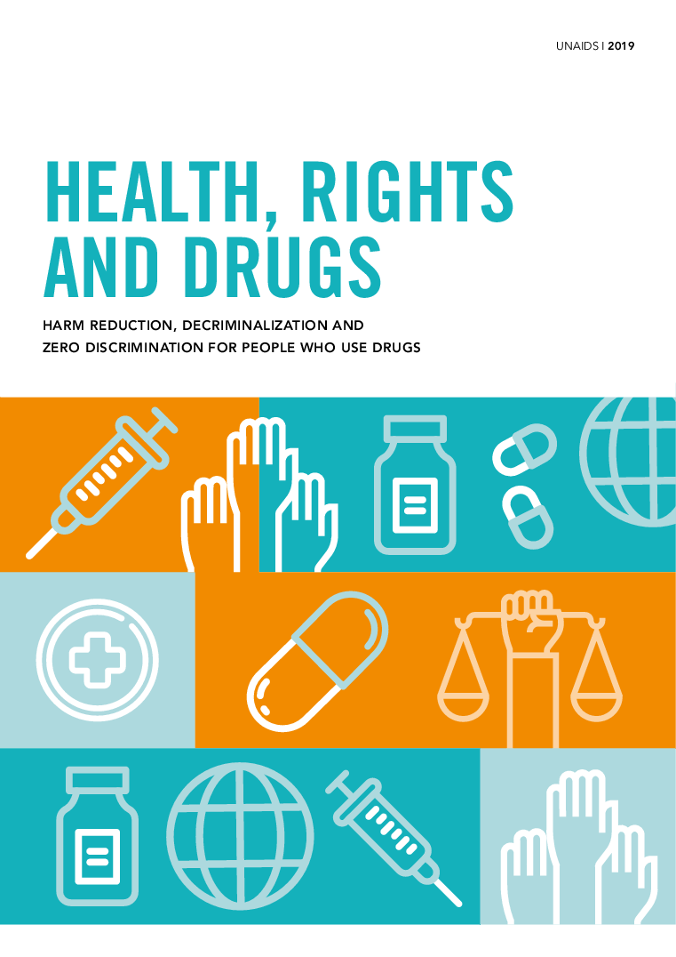 Health Rights And Drugs Harm Reduction Decriminalization And Zero Discrimination For People Who Use Drugs